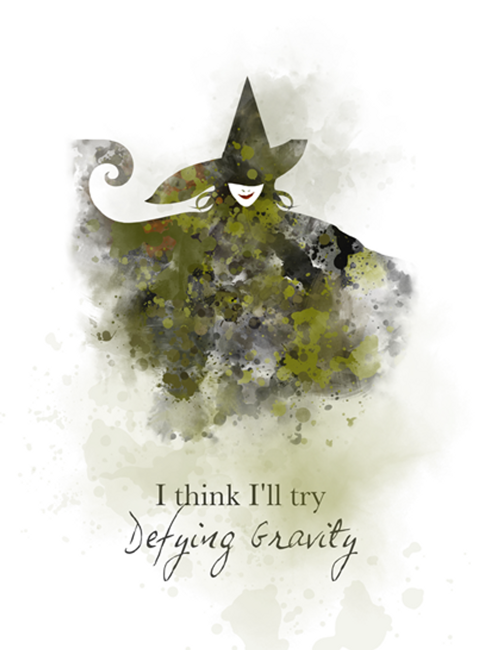 Wicked Quote ART PRINT Defying Gravity, Elphaba, Oz, Musical, Broadway,  West End, Gift, Wall Art, Home Decor