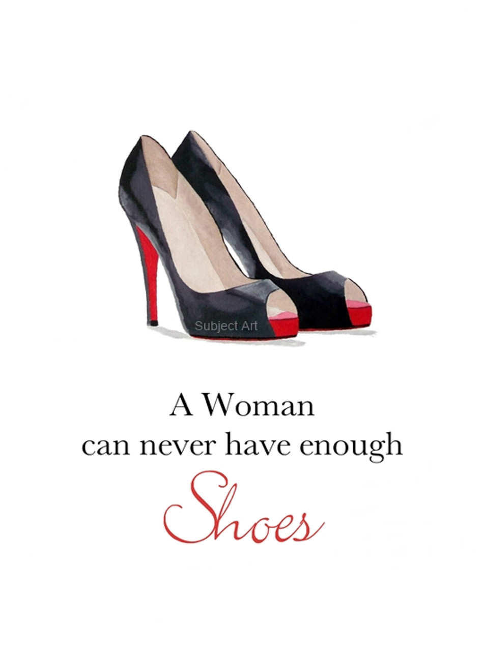 A Woman Can Never Have Enough Shoes Quote Art Print Fashion Black Shoes Gift Wall Art Home Decor My Subject Art