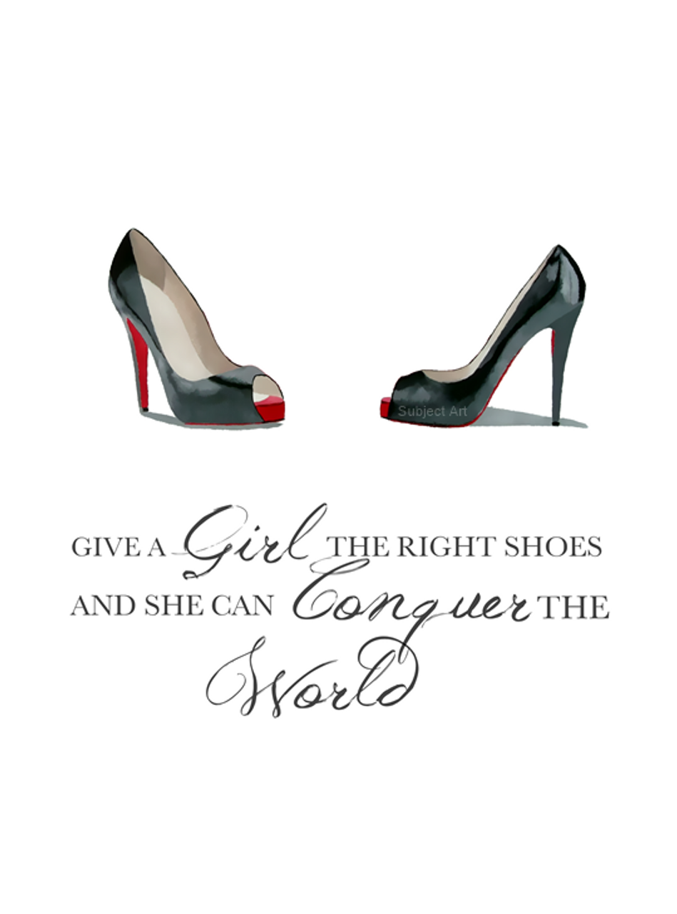 Give A Girl The Right Shoes And She Can Conquer The World Wall Sticker