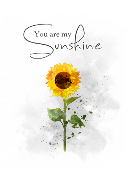 You Are My Sunshine Quote Art Print Sunflower Flower