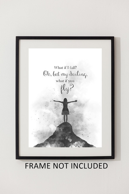 What If I Fall Oh But My Darling What If You Fly Art Print Quote