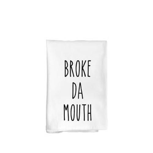 """Flour Sack Towel """"Broke da Mouth"""""""