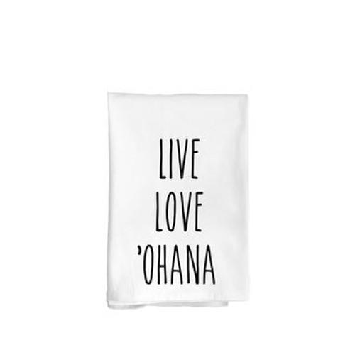"""Flour Sack Towel """"Live Love `Ohana"""""""