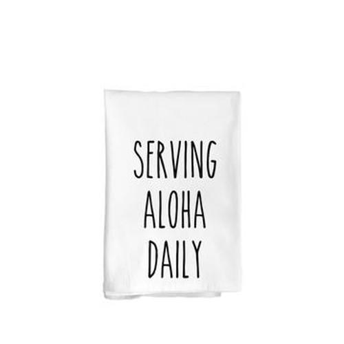 "Flour Sack Towel ""Serving Aloha Daily"""