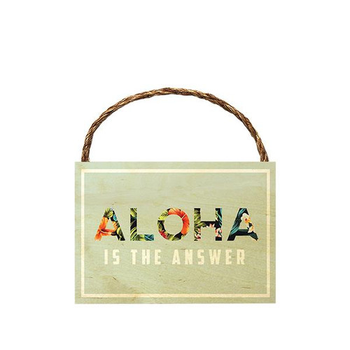 "Wood Sign ""Aloha is the Answer"""