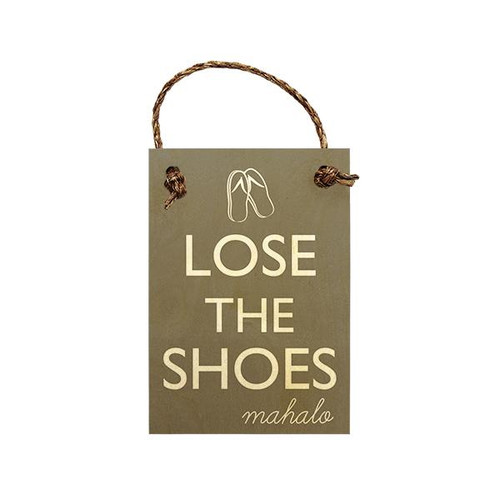 "Wood Sign ""Lose the Shoes"" Choc"