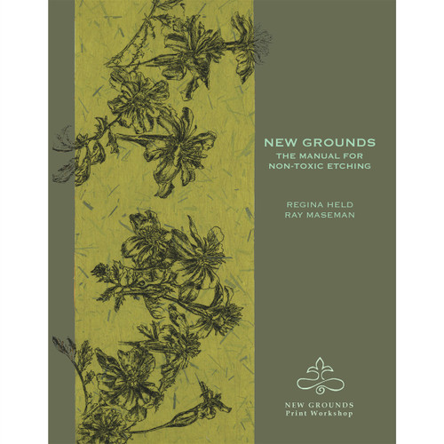 New Grounds The Manual For Non-Toxic Etching
