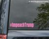 "#ImpeachTrump vinyl decal sticker 7.5"" x 1.5"" Impeach Trump POTUS"