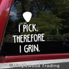 I Pick, Therefore I Grin Vinyl Decal - Bluegrass Picking Guitar Banjo - Die Cut Sticker