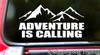 ADVENTURE IS CALLING - Vinyl Decal Sticker for Car - Camping Hiking Adventure Outdoors Mountains