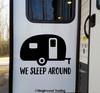 WE SLEEP AROUND Vinyl Sticker - Camper RV Travel Trailer 5th Wheel Camping - Die Cut Decal