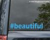 "#beautiful Beautiful Hashtag vinyl decal sticker 7.5"" x 1.25"""