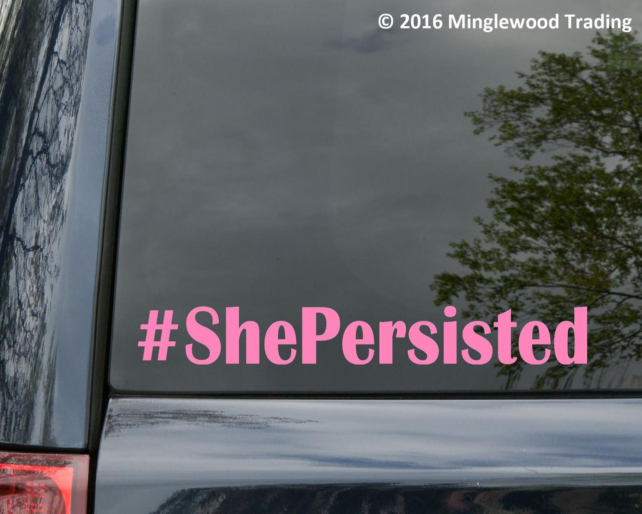 "#ShePersisted Vinyl Decal Sticker 11"" x 1.5"" Elizabeth Warren Anti Trump Resist"