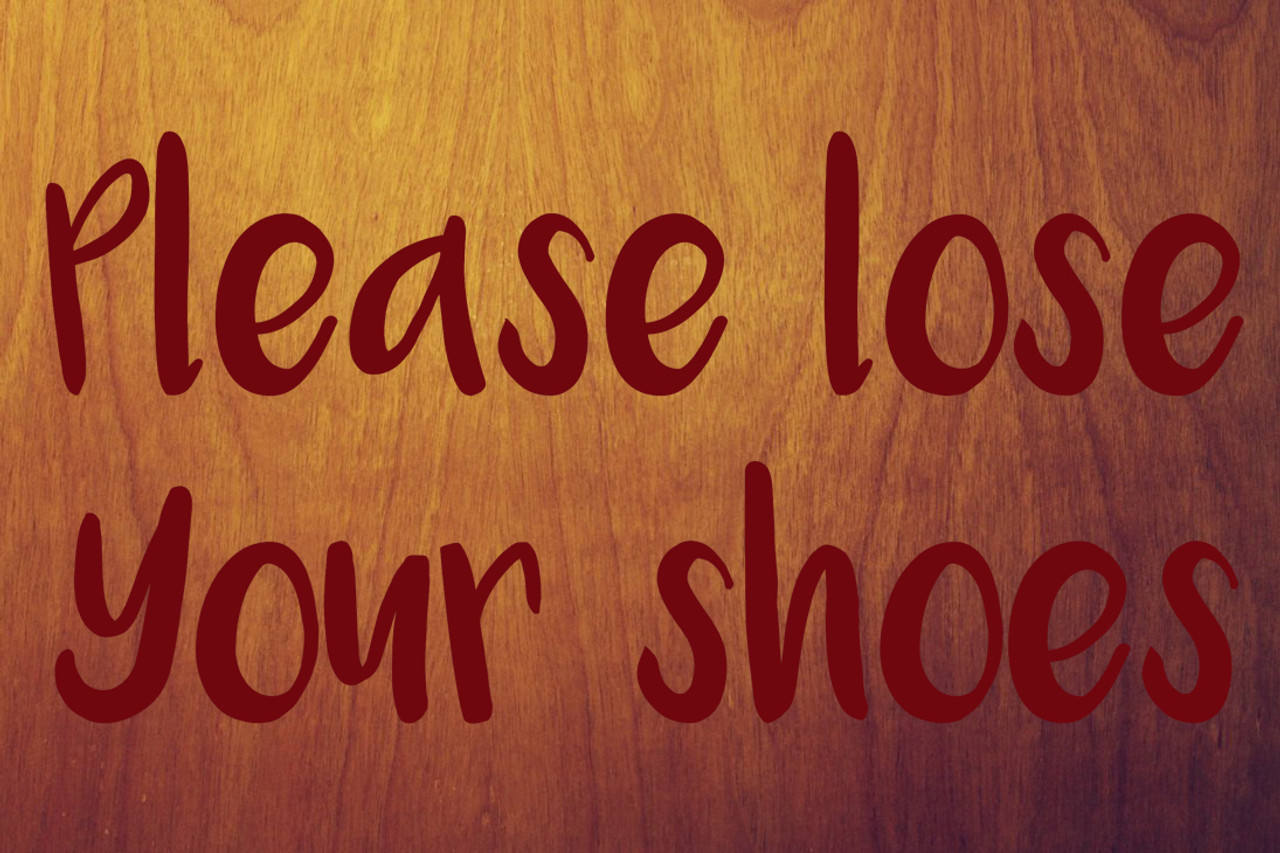 "PLEASE LOSE YOUR SHOES 8"" x 4"" Vinyl decal Sticker - Porch Greeting"