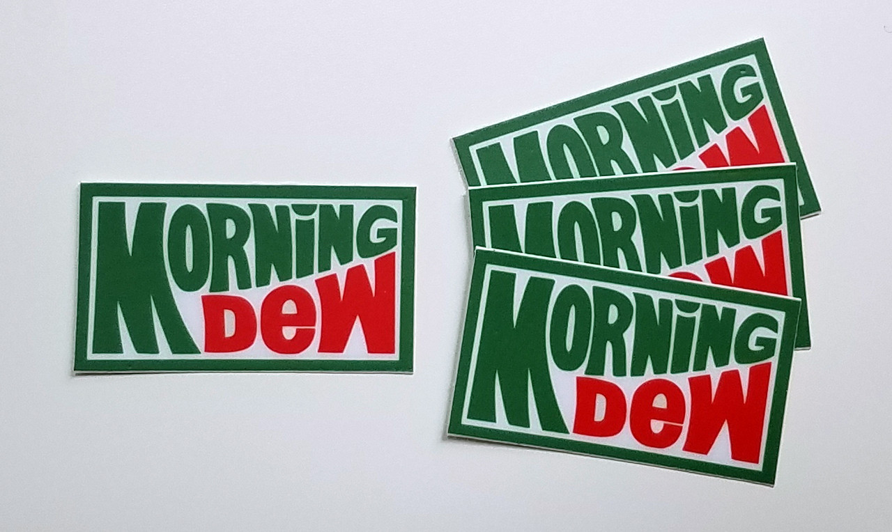 """4x MORNING DEW 1.75"""" Die Cut Decals - Walk Me Out"""