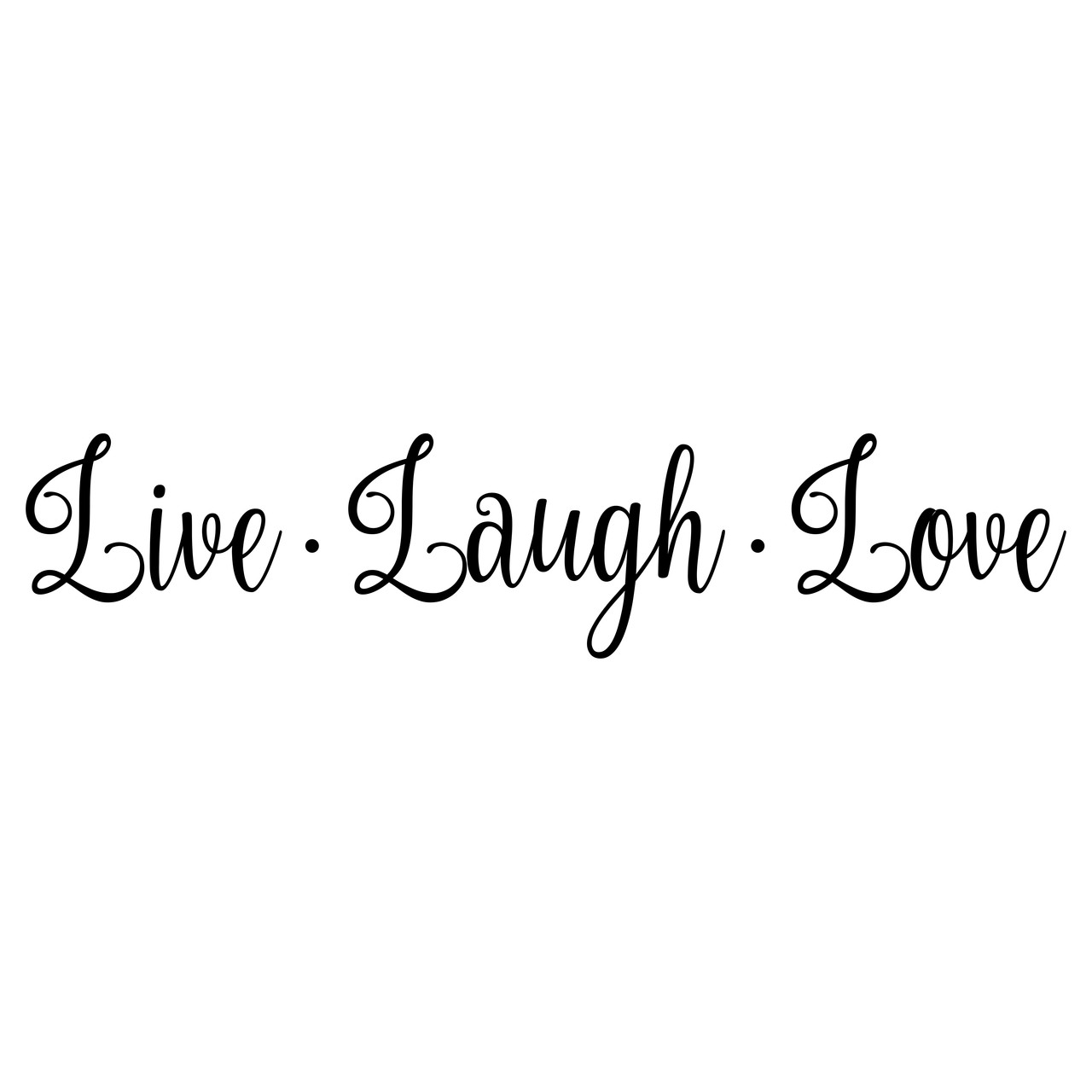 Live Laugh Love Vinyl Cut Sticker