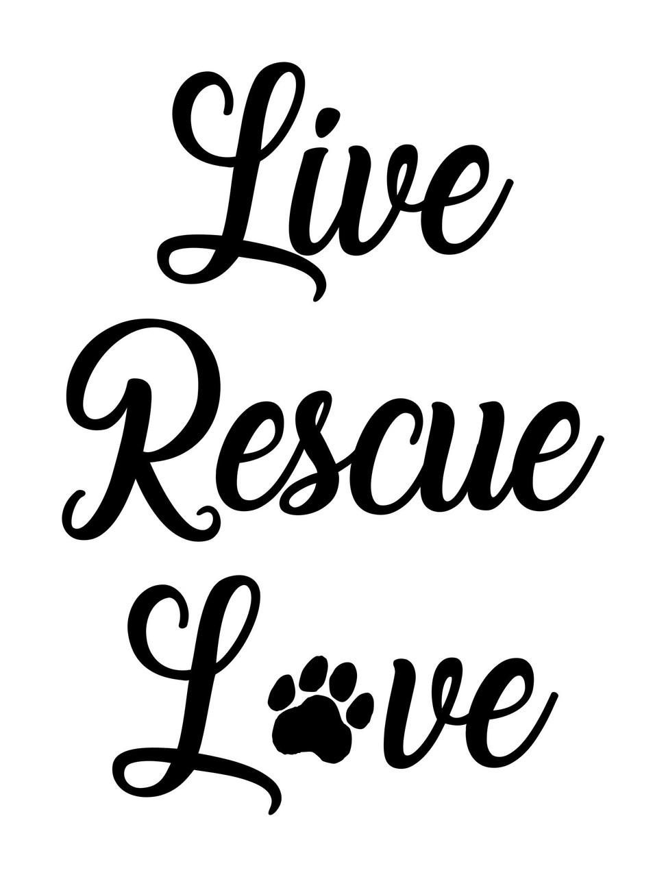 LIVE RESCUE LOVE Vinyl Sticker - Dog Cat Animal Shelter Pawprint - Die Cut Decal