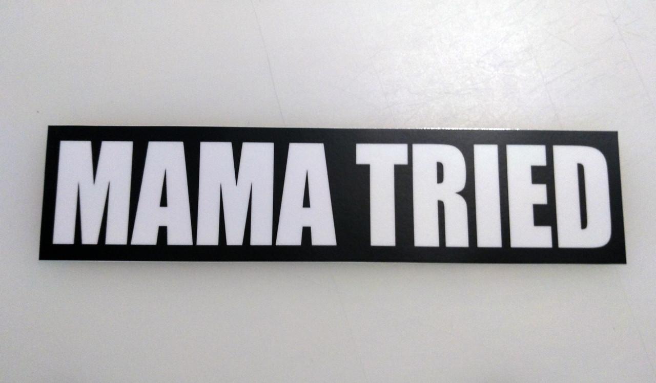 "Mama Tried 8.5"" x 2"" Bumper Sticker  - The Grateful Dead Vinyl Decal - Jerry Garcia"