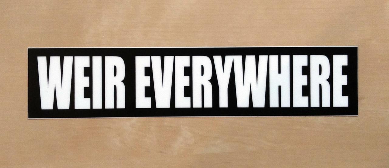 "WEIR EVERYWHERE 7"" x 1.5"" Bumper Sticker  - The Grateful Dead Vinyl Decal - Bob Jerry Garcia"