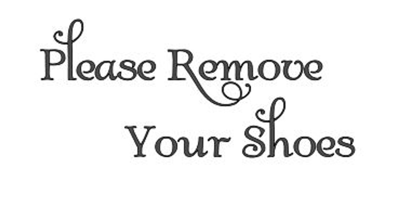 Please Remove Your Shoes - Vinyl Decal Sticker - Home House Door Sign SWASH