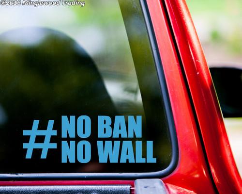 "No Ban No Wall vinyl decal sticker 7"" x 2.5"" #NoBanNoWall Resist"