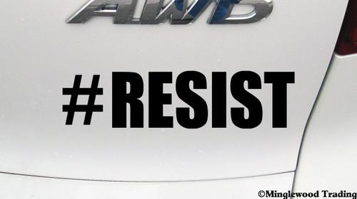 "#RESIST 6"" x 1.5"" Vinyl Decal Sticker hashtag Resist Resistance - Enough - Never Again"