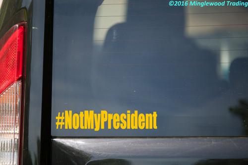 """#NotMyPresident vinyl decal sticker 7.5"""" x 1.5"""" Not My President POTUS"""