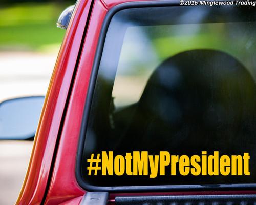 """#NotMyPresident vinyl decal sticker 11.5"""" x 2"""" Not My President POTUS"""
