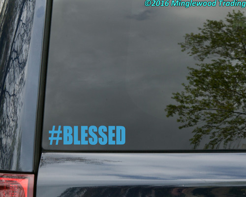 "#BLESSED Vinyl Decal Sticker 6"" x 1.5"" Hashtag Blessed"