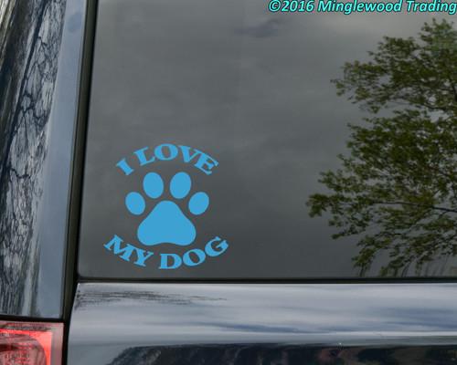 I LOVE MY DOG Vinyl Decal - Family Pet Puppy - Die Cut Sticker