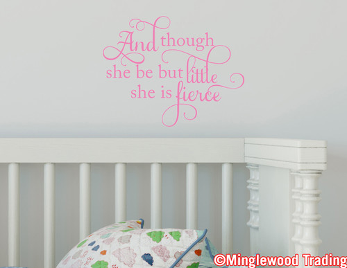 """And Though She Be But Little She Is Fierce 12"""" x 9"""" Vinyl Decal Sticker"""