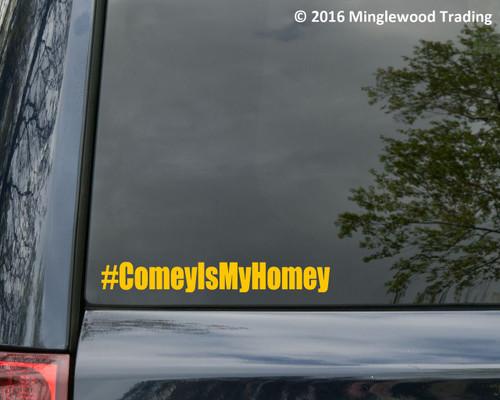 "#ComeyIsMyHomey 8"" x 1"" Vinyl Decal Sticker - James Comey FBI Trump Resist"