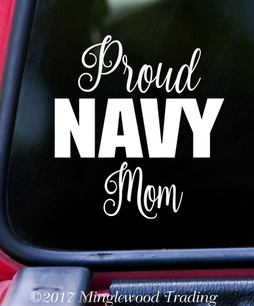 PROUD NAVY MOM  Vinyl Sticker - USN United States Military - Die Cut Decal