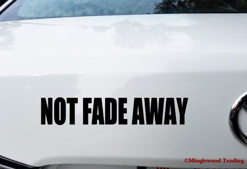 NOT FADE AWAY  Vinyl Decal Sticker - NFA Grateful Dead Jerry Garcia