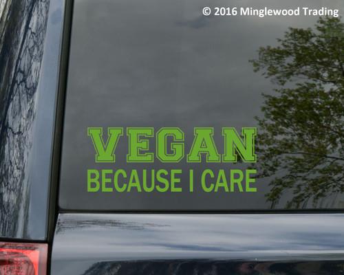 VEGAN BECAUSE I CARE  Vinyl Sticker - Animal Welfare - Die Cut Decal