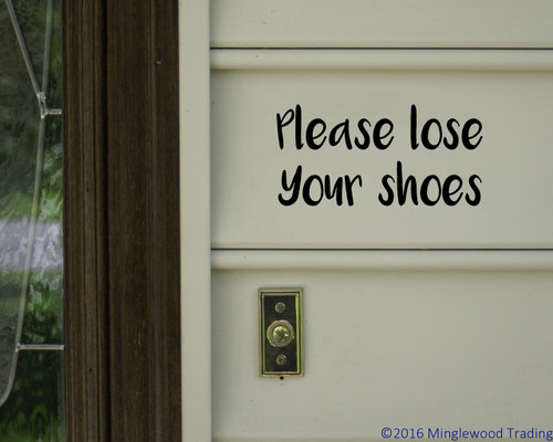 """PLEASE LOSE YOUR SHOES 8"""" x 4"""" Vinyl decal Sticker - Porch Greeting"""