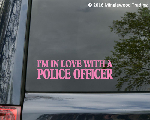 "I'M IN LOVE WITH A POLICE OFFICER 8"" x 2"" Vinyl Decal Sticker Cop Policeman Policewoman"