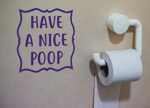 "HAVE A NICE POOP 7"" x 6"" Vinyl Decal Sticker - Bathroom Toilet"