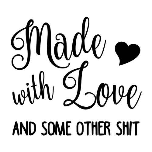 Made with Love and Other Shit Vinyl Decal V1 - Kitchen Crock Pot Decor - Die Cut Sticker
