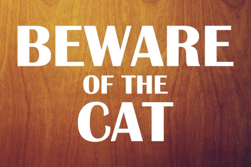 "BEWARE OF THE CAT 8"" x 4.25"" Vinyl Decal Sticker   - 20 Color Options"