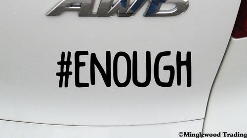 "#ENOUGH 5.5"" x 1.5"" Vinyl Decal Sticker - Enough Resist Change Hope Vote Hashtag"