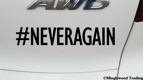 "#NEVERAGAIN 5.5"" x 1"" Vinyl Decal Sticker - Never Again - NRA - Gun Reform - Resist"