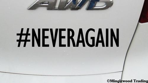 "#NEVERAGAIN 5.5"" x 1"" Vinyl Decal Sticker - Never Again - NRA - Gun Reform - Resist"
