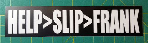 "HELP>SLIP>FRANK 6.5"" x 1.5"" Die Cut Sticker - The Grateful Dead Jerry Garcia - Bumper Sticker"