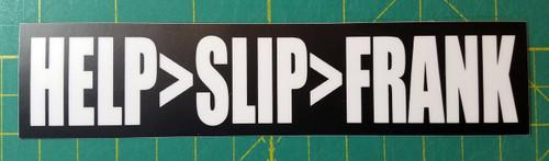 "HELP>SLIP>FRANK 6.5"" x 1.5"" Die Cut Sticker - The Grateful Dead Jerry Garcia - Bumper Sticker"