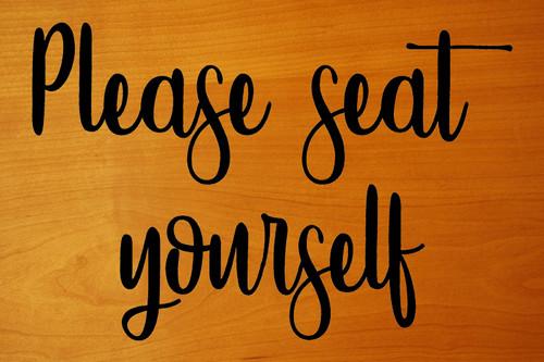 "PLEASE SEAT YOURSELF 10"" x 6.5"" Vinyl Decal Sticker - Waiting Room - Restaurant - Bathroom"