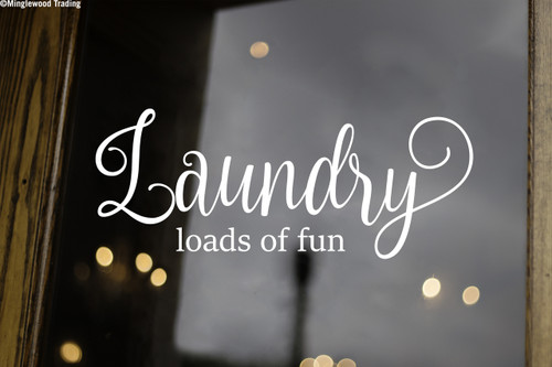 LAUNDRY LOADS OF FUN Vinyl Sticker - Room Sign Soap - Die Cut Decal