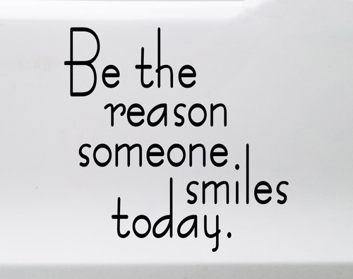 Be The Reason Someone Smiles Today Vinyl Decal - Die Cut Sticker