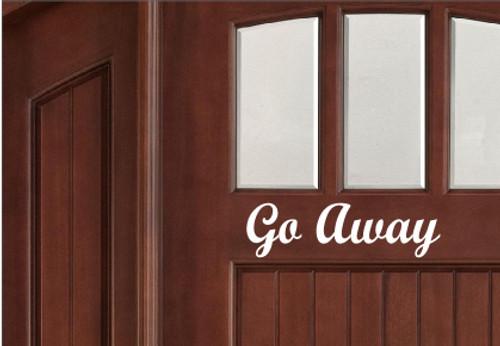 """Go Away - Door Greeting - Vinyl Decal Sticker - 11"""" x 3"""""""