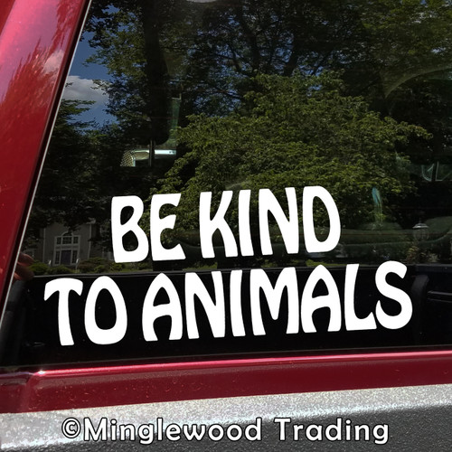 BE KIND TO ANIMALS - Vinyl Decal Sticker - Welfare Care Peace Love